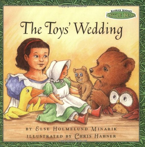 The Toys' Wedding (Maurice Sendak's Little Bear)