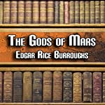 The Gods of Mars: Mars Series, Book 2 (       UNABRIDGED) by Edgar Rice Burroughs Narrated by Peter Delloro
