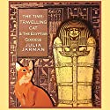 The Time-Travelling Cat and the Egyptian Goddess Audiobook by Julia Jarman Narrated by David Collins