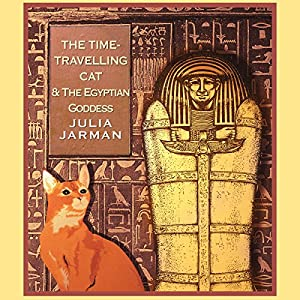 Time-Travelling Cat and the Egyptian Goddess, The | [Julia Jarman]