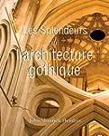 La splendeur de l'architecture gothiq...
