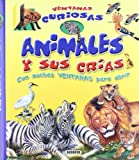 img - for Animales y sus crias / Animals and their calves (Ventanas Curiosas / Curious Windows) (Spanish Edition) book / textbook / text book