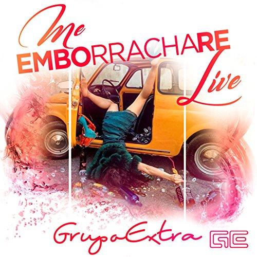 me-emborrachare-live