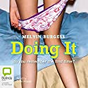 Doing It Audiobook by Melvin Burgess Narrated by Colin Moody