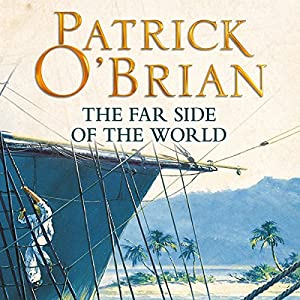 The Far Side of the World: Aubrey-Maturin Series, Book 10 | [Patrick O'Brian]