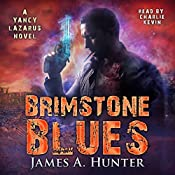 Brimstone Blues: Yancy Lazarus Series, Book 5 | [James A. Hunter]