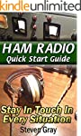 Ham Radio QuickStart Guide: Stay in T...