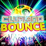 Clubland Bounce [Explicit]