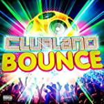 Clubland Bounce [Explicit] [+digital...
