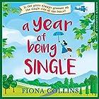 A Year of Being Single Hörbuch von Fiona Collins Gesprochen von: Elisabeth Hopper