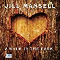 A Walk in the Park (       UNABRIDGED) by Jill Mansell Narrated by Willow Nash