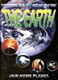img - for The Earth: Our Home Planet (Exploring Our Solar System) book / textbook / text book