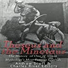 Theseus and the Minotaur: The History of One of Greek Mythology's Most Famous Legends Hörbuch von  Charles River Editors, Andrew Scott Gesprochen von: Kenneth Ray