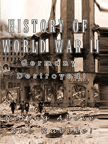 History Of World War II - Germany Destroyed