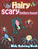 Hairy Scary Spiders Insect Kids Coloring Book: Volume 45 (Super Fun Coloring Books For Kids)