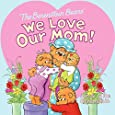 Berenstain Bears: We Love Our Mom!
