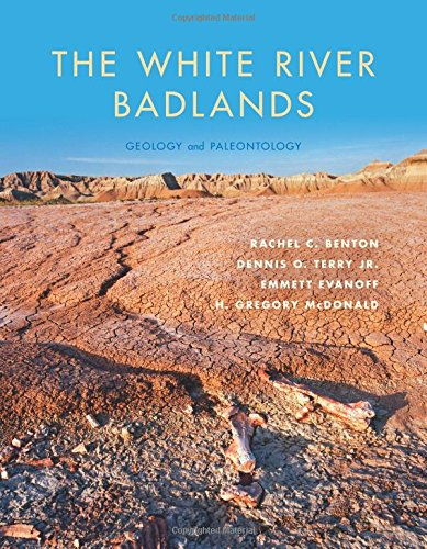 The White River Badlands: Geology and Paleontology (Life of the Past) PDF