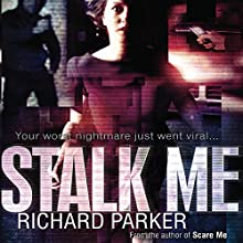 Stalk Me (       UNABRIDGED) by Richard Parker Narrated by Charlotte Strevens