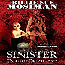 Sinister - Tales of Dread 2015 Audiobook by Billie Sue Mosiman Narrated by Joe Hempel