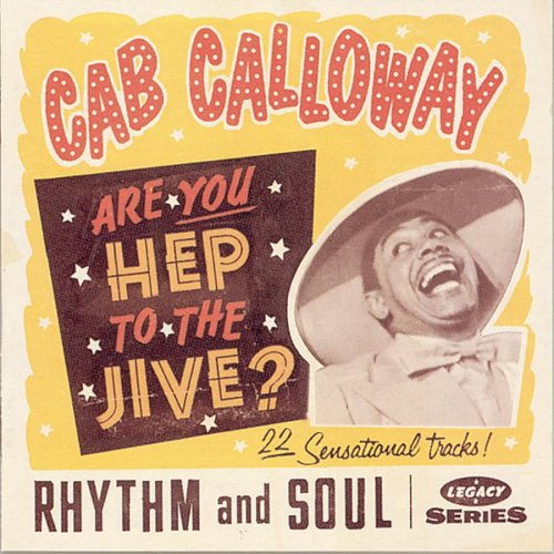 CAB CALLOWAY - Are You Hep To The Jive - Zortam Music