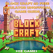 Block Craft 3D Free Simulator Unofficial Game Guide Audiobook by  Hse Games Narrated by Trevor Clinger