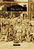 img - for Decatur (Images of America Series) book / textbook / text book