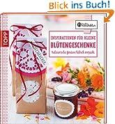 Inspirationen für kleine Blütengeschenke: Kulnarische Genüsse hübsch verpackt