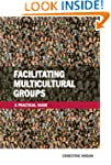 Facilitating Multicultural Groups: A...