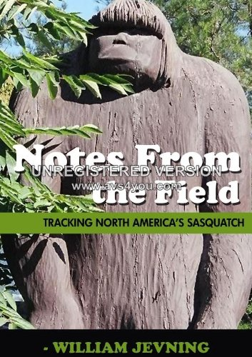 Notes From the Field, Tracking North America's Sasquatch