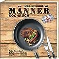 Das ultimative M�nner Kochbuch: Foto-Kochbuch
