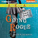 Going Rogue: Also Known As, Book 2 (       UNABRIDGED) by Robin Benway Narrated by Robin Benway
