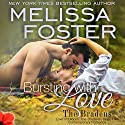 Bursting with Love: Love in Bloom, Book 8; The Bradens, Book 5 Audiobook by Melissa Foster Narrated by B.J. Harrison