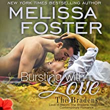 Bursting with Love: Love in Bloom, Book 8; The Bradens, Book 5 (       UNABRIDGED) by Melissa Foster Narrated by B.J. Harrison