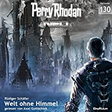Welt ohne Himmel (Perry Rhodan NEO 130) Hörbuch von Rüdiger Schäfer Gesprochen von: Axel Gottschick