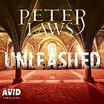 Unleashed: Matt Hunter, Book 2 | Peter Laws