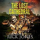 The Lost Cathedral: The Vatican Knights series, Book 7 Hörbuch von Rick Jones Gesprochen von: Todd Menesses