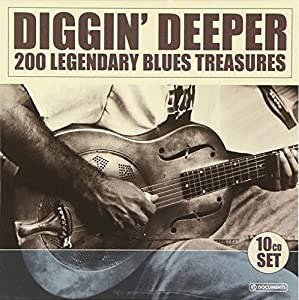 Diggin' Deeper : 200 Legendary Blues Treasures