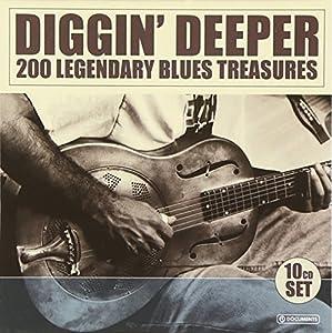 Diggin' Deeper : 200 Legendary Blues Treasures