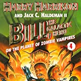 Bill, the Galactic Hero: The Planet of Zombie Vampires (Unabridged)