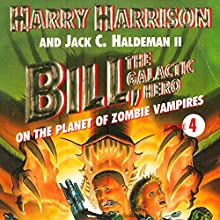 Bill, the Galactic Hero: The Planet of Zombie Vampires (       UNABRIDGED) by Harry Harrison Narrated by Christian Rummel