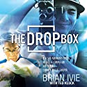 The Drop Box: How 500 Abandoned Babies, an Act of Compassion, and a Movie Changed My Life Forever (       UNABRIDGED) by Brian Ivie, Ted Kluck Narrated by Brandon Batchelar