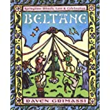 Beltane: Springtime Rituals, Lore and Celebrationby Raven Grimassi