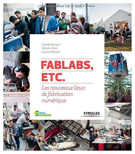 FabLabs, etc. : les nouveaux lieux de fabrication numérique