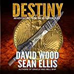 Destiny: An Adventure from the Myrmidon Files | David Wood,Sean Ellis