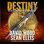 Destiny: An Adventure from the Myrmidon Files | [David Wood, Sean Ellis]
