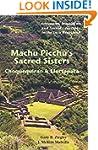 Machu Picchu's Sacred Sisters: Choque...