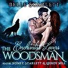 The Woodsman: Enchanted Lovers, Book 1 Hörbuch von Belle Scarlett Gesprochen von: Honey Scarlett, Leeroy Will