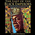 The Last of the Black Emperors: The Hollow Comeback of Marion Barry in a New Age of Black Leaders Audiobook by Jonetta Barras Narrated by Ronald Clarkson