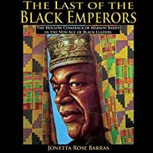 The Last of the Black Emperors: The Hollow Comeback of Marion Barry in a New Age of Black Leaders (       UNABRIDGED) by Jonetta Barras Narrated by Ronald Clarkson