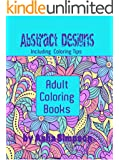 Adult Coloring Books: Abstract Designs: Discover Your Artistic Talents
